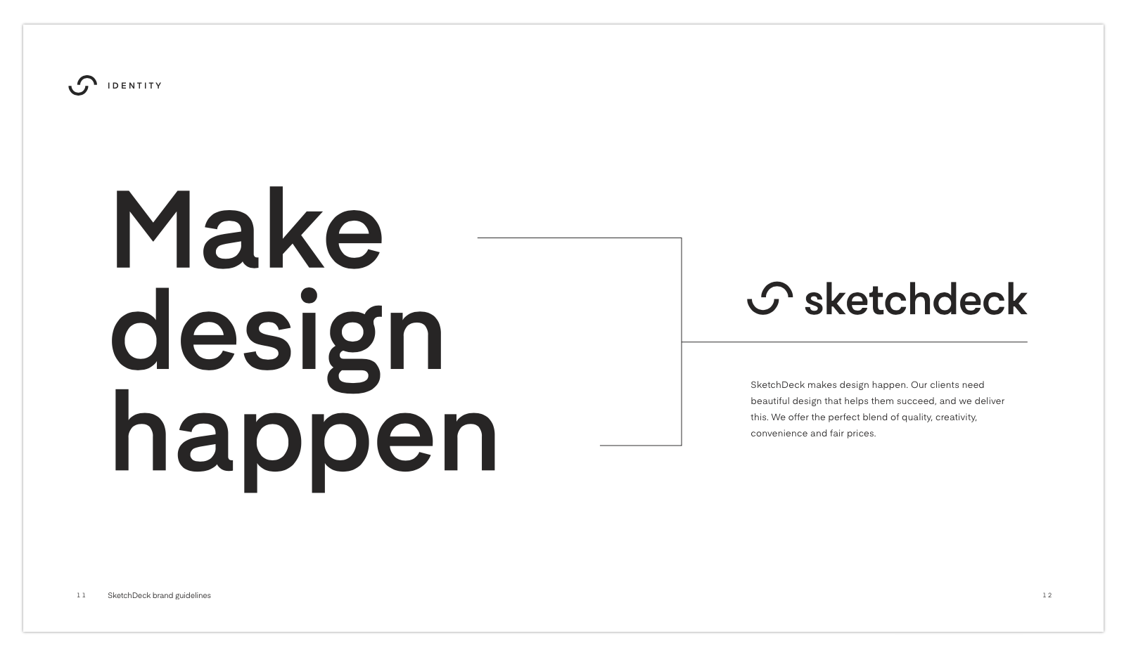 We make design happen :)