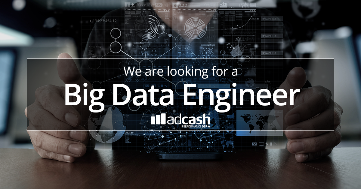 Adcash - Jobs: Big Data Engineer - Apply online